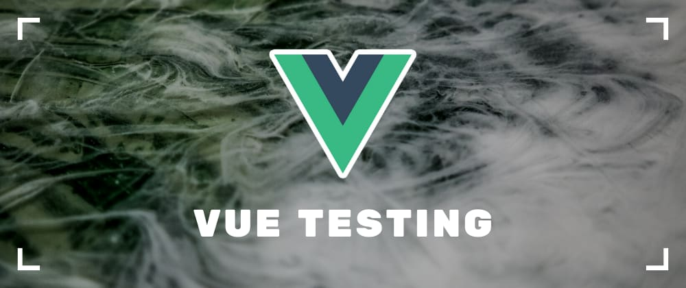 Cover image for Vue Testing Crash Course