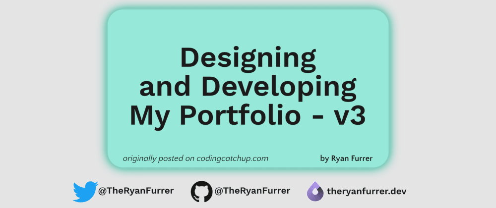 Cover image for Designing and Developing My Portfolio - v3