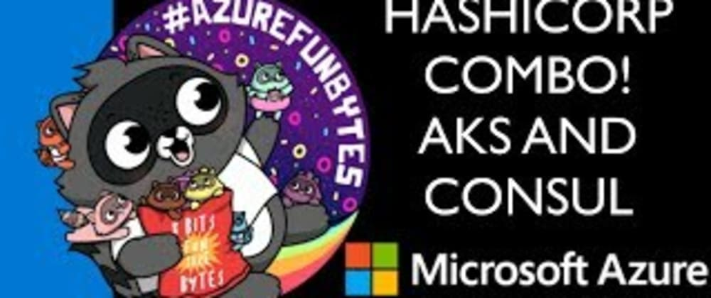 Cover image for AzureFunBytes Episode 28 - COMBOS with AKS and @HashiCorp Consul!