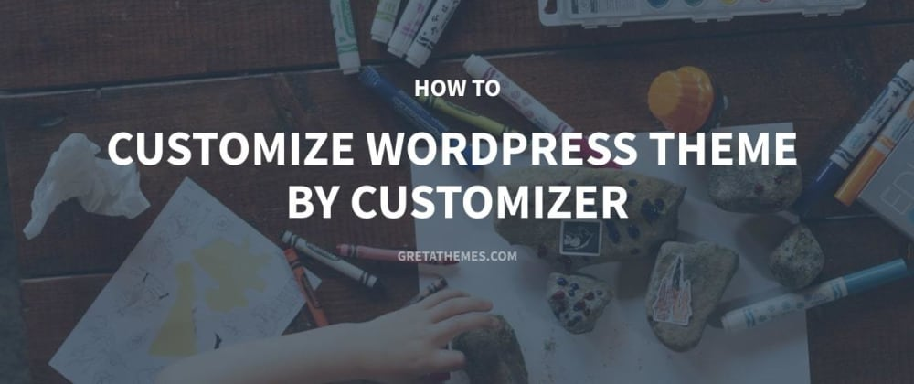 Cover image for How to Customize WordPress Theme by Customizer