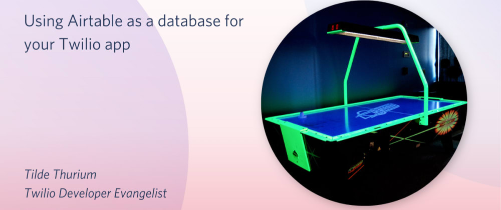 Cover image for Using Airtable as a database for your Twilio app