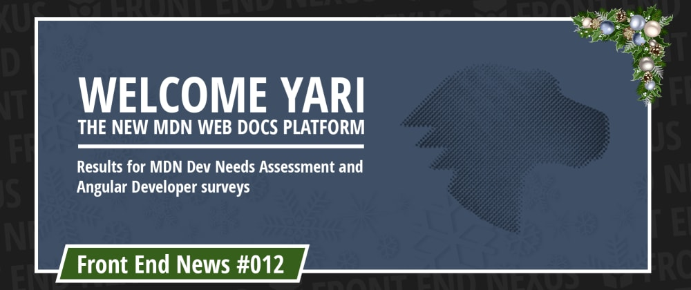 Cover image for MDN Web Docs new home and results for MDN Dev Needs Assessment and Angular Developer surveys | Front End News #012