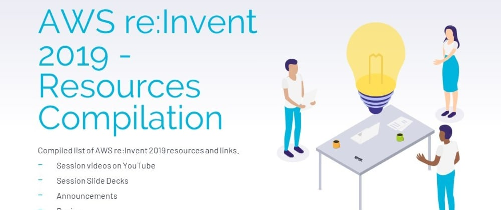 Cover image for AWS re:Invent 2019 - Resources Compilation