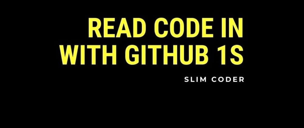 Cover image for Read Code in Style with GitHub 1s
