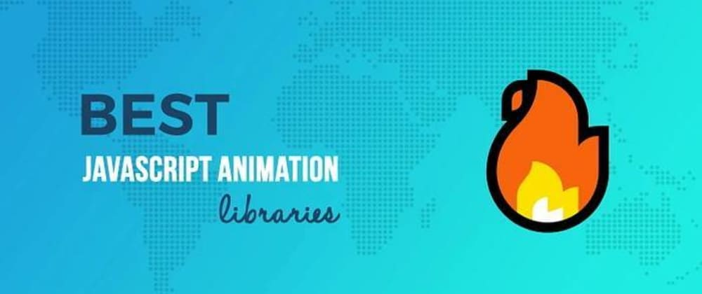 Cover image for 10+ Best JavaScript Animation Libraries to Use in 2020