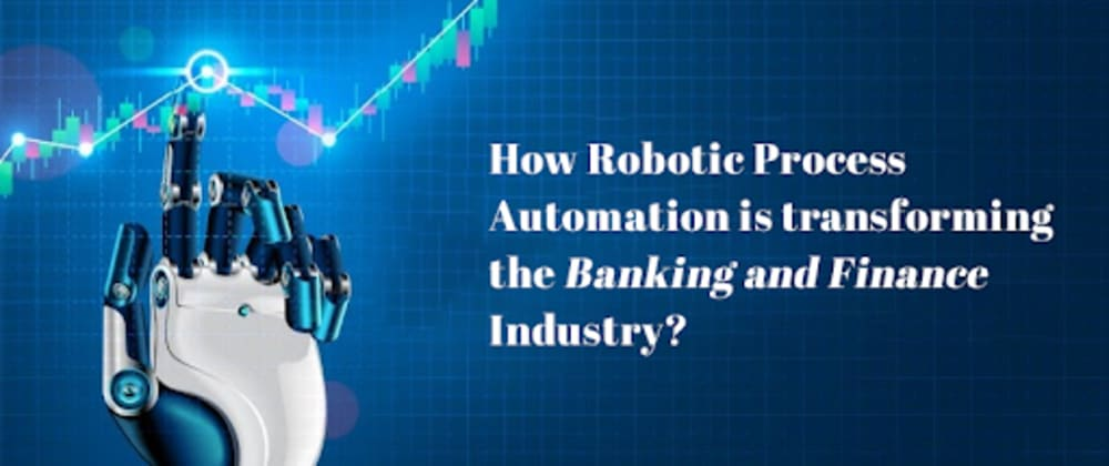 Cover image for Robotic Process Automation in Banking-Transformation Unseen!