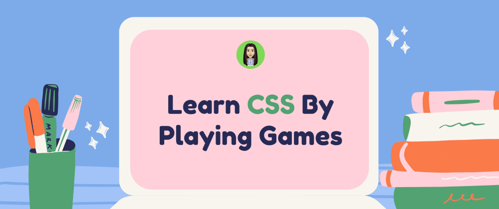 Cover Image for Learn CSS By Playing Games 👾