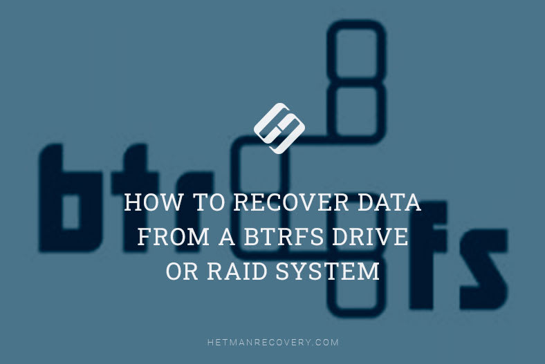 How to Recover Data from a BtrFS Drive or RAID System