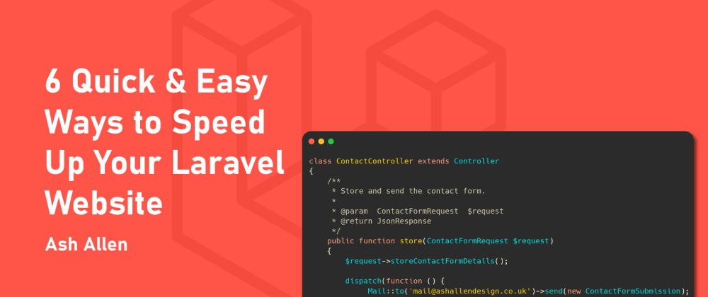 Cover image for 6 Quick & Easy Ways to Speed Up Your Laravel Website