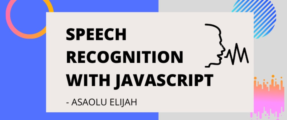 Cover image for Speech Recognition With Javascript