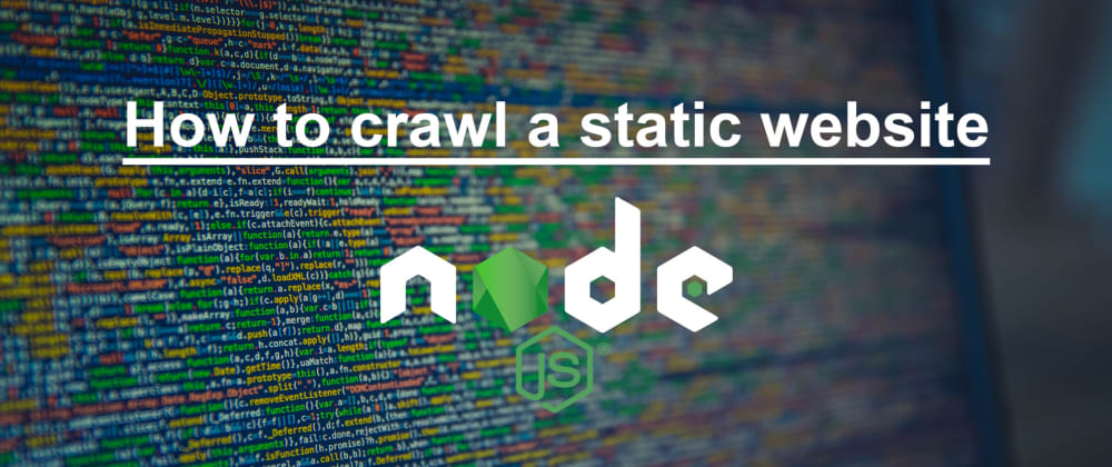 Cover image for 💎 How to crawl a static website in Javascript in 4min 💥