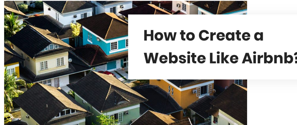 Cover image for How to Build a Website Like Airbnb: Step-by-Step Guide