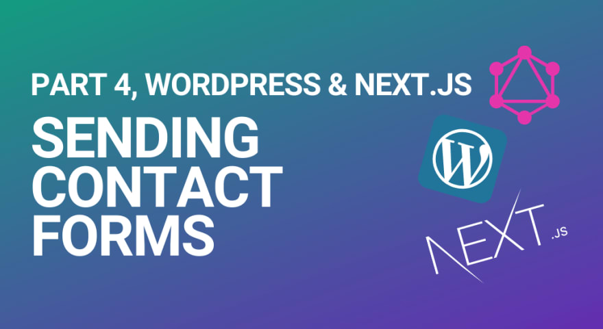 Blog header for How to use contact forms with headless WordPress and Next.js