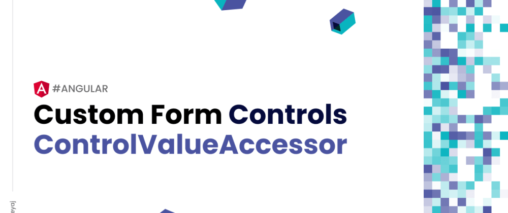 Cover image for Creating custom form controls using ControlValueAccessor in Angular