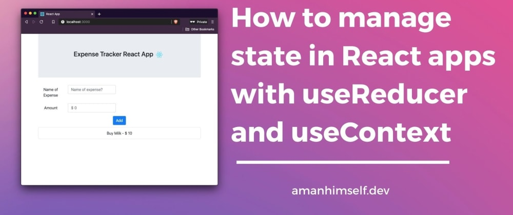 Cover image for How to manage state in React apps with useReducer and useContext hooks