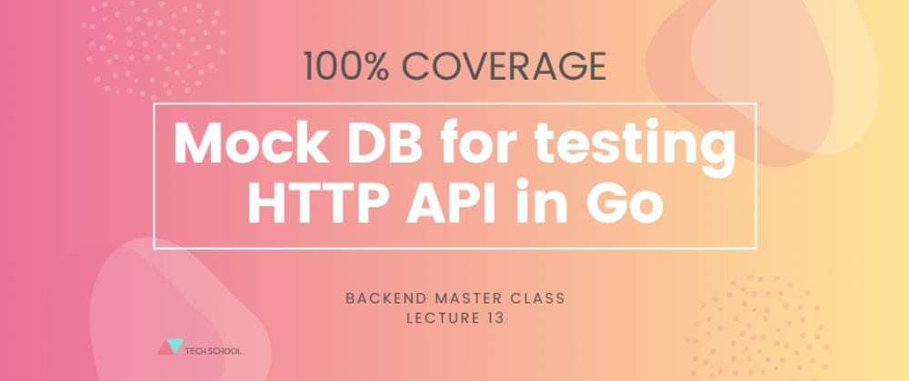 Cover image for Mock DB for testing HTTP API in Go and achieve 100% coverage