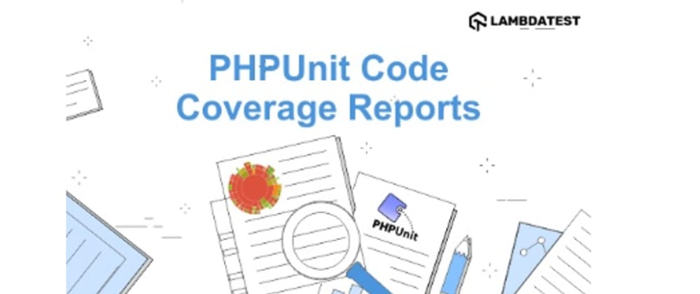Cover image for How To Generate PHPUnit Coverage Report In HTML and XML?