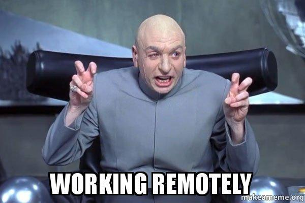 """Dr Evil quoting """"Working remotely"""""""