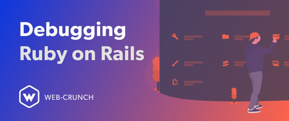 Cover image for Debugging Ruby on Rails
