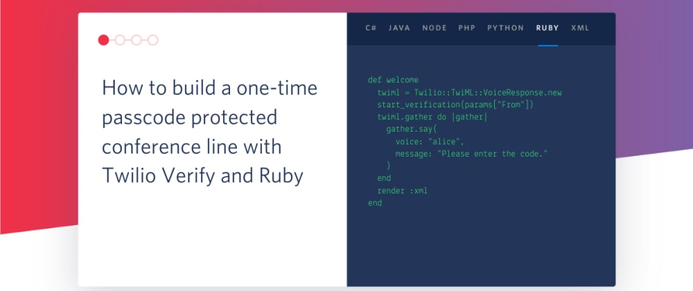 Cover image for How to build a one-time passcode protected conference line with Twilio Verify and Ruby