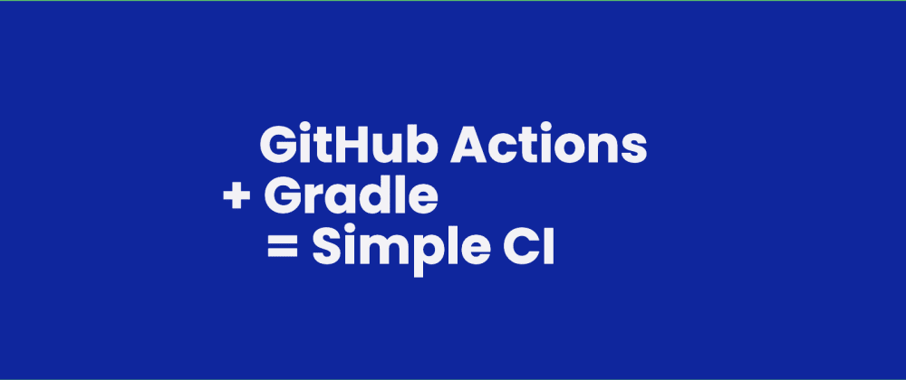How do I setup GitHub Actions for my Gradle or Android project?