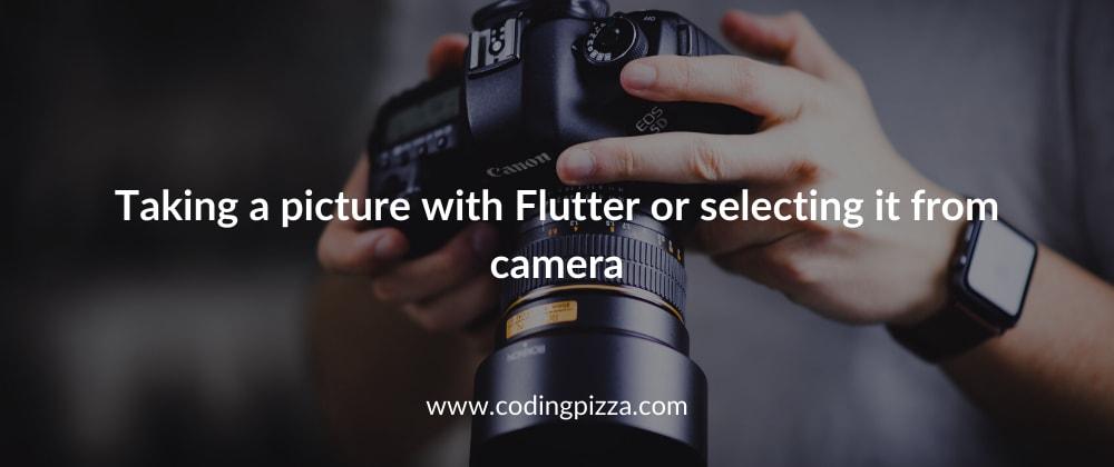 Cover image for 📸 Como tomar una foto con Flutter o elegir una foto de la galería.