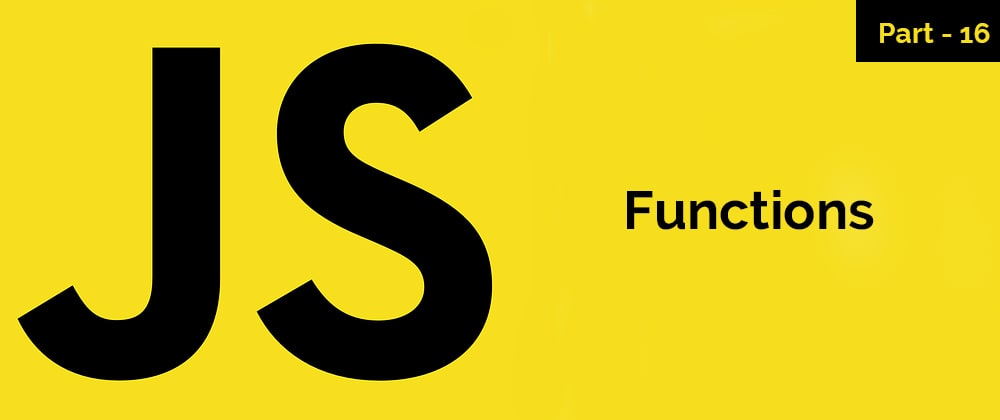 Cover image for Functions - JavaScript Series - Part 16