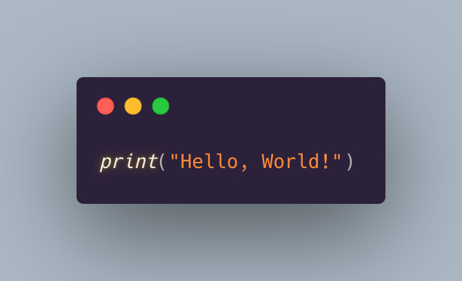 "Code snipped in Python: print(""Hello, World!"")"