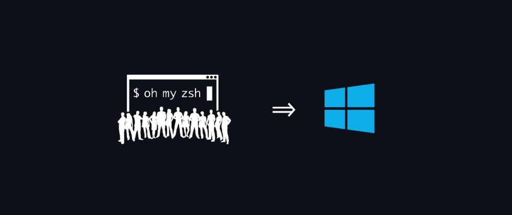 Cover image for [PT-BR] Rodando oh-my-zsh no Windows