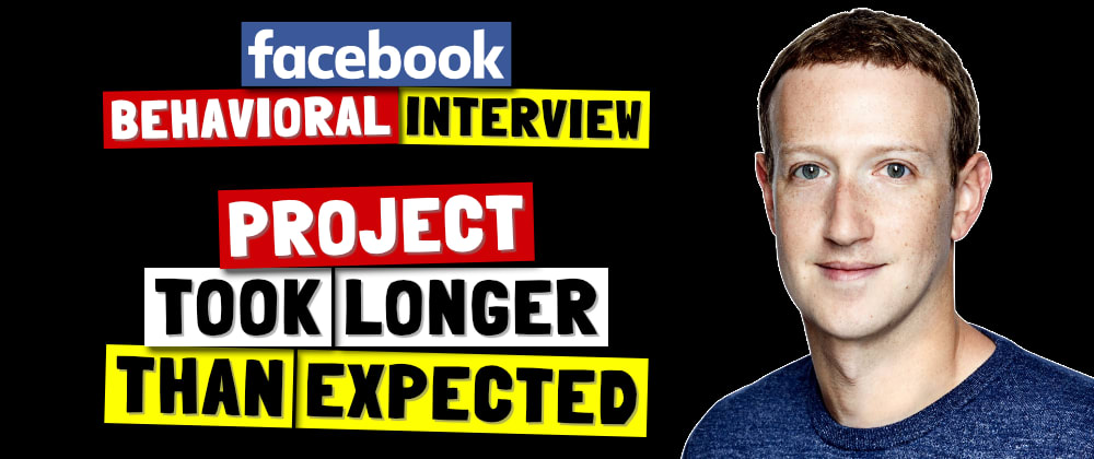 Cover image for ✅ Tell Me About A Time Project Took Longer Than Expected | Facebook Behavioral Interview (Jedi) Series 🔥