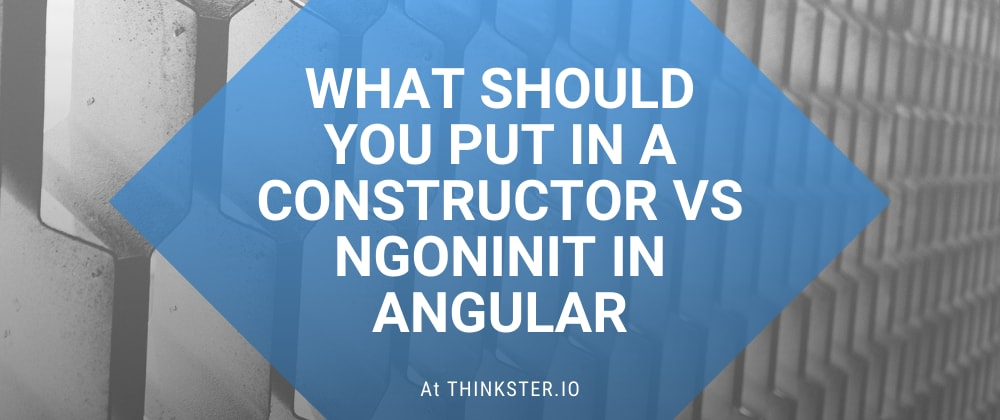Cover image for What Should You Put in a Constructor vs ngOnInit inAngular