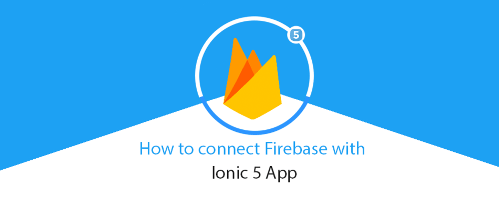 Cover image for How to connect Firebase with Ionic 5App