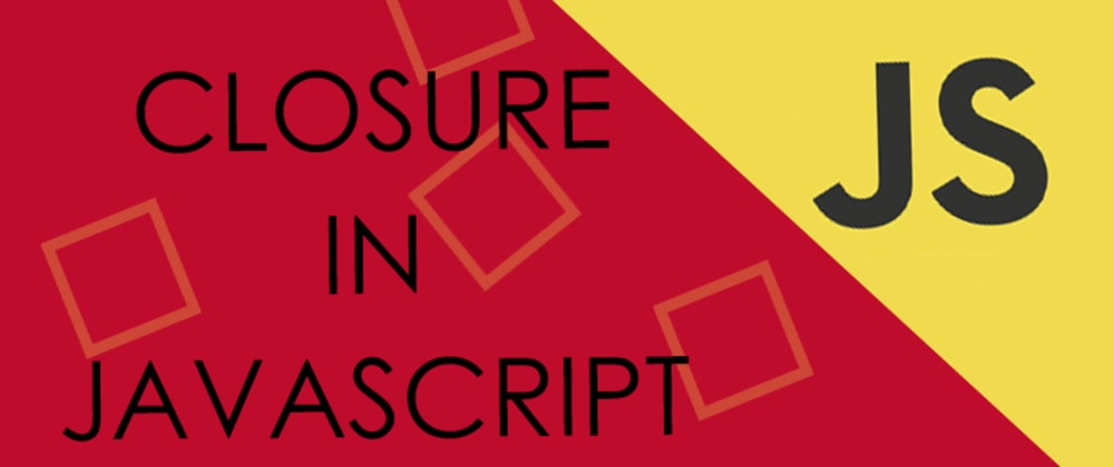 Cover image for Learn How TO Utilize  Closures In JavaScript