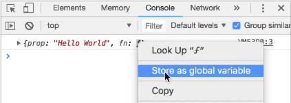 "Right click on the Object an select ""Store as global variable"""