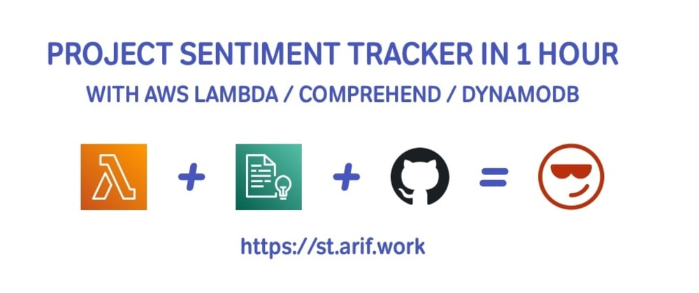 Cover image for Project Sentiment Tracker Using AWS Comprehend + Serverless in 1 hour