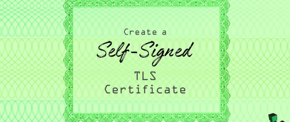 Cover image for How to create a self-signed certificate