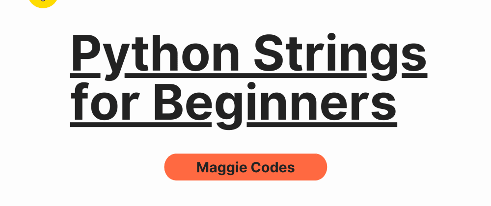 Cover image for Python Strings for Beginners