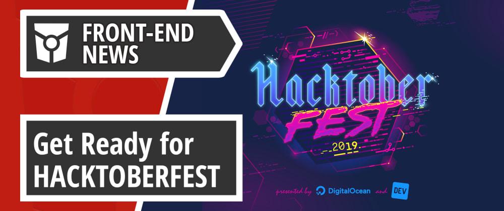 Cover image for Get ready for Hacktoberfest, V8 v7.8, Vivaldi milestones and WebKit ITS 2.3 | Front End News #20