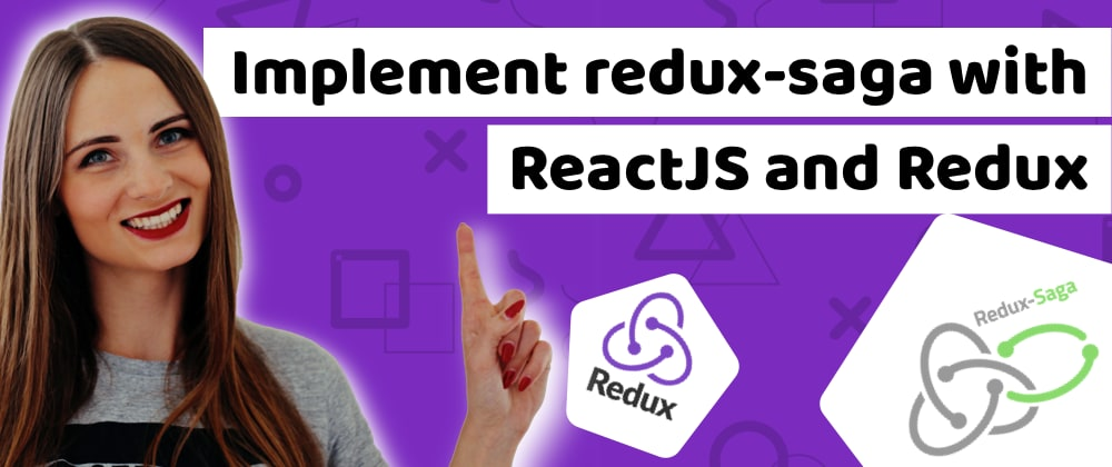 Cover image for How to implement Redux Saga with ReactJS and Redux?