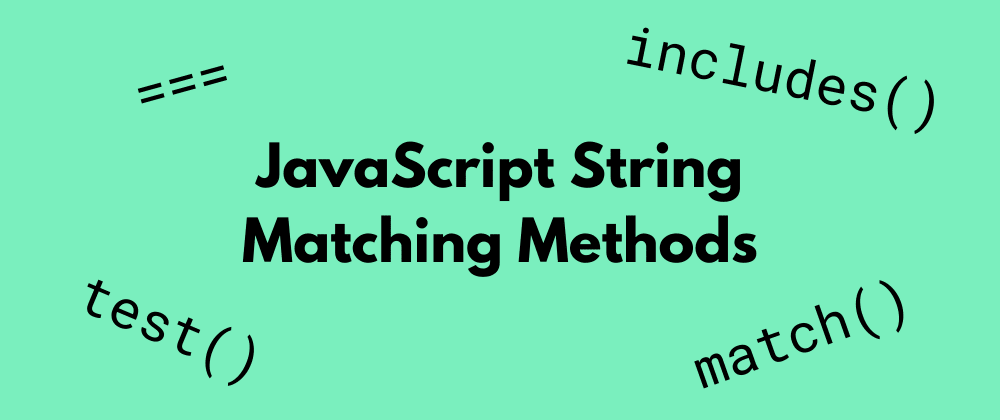 Cover image for JavaScript String Matching Methods