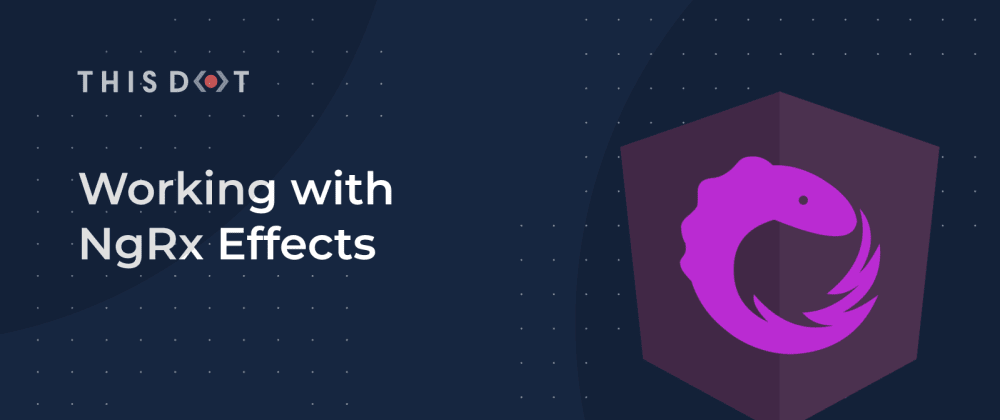 Cover image for Working with NgRx Effects