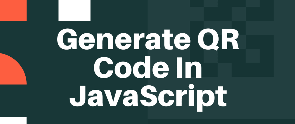 Cover image for Generate QR Code In Javascript