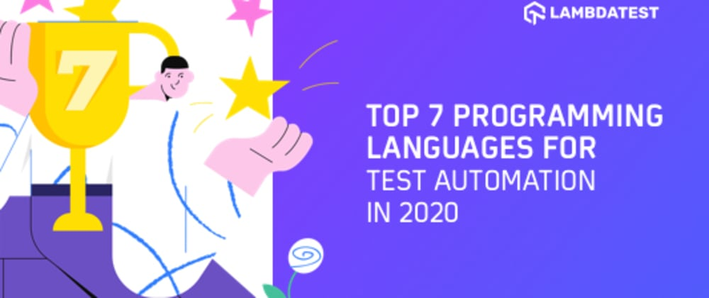 Cover image for Top 7 Programming Languages For Test Automation In 2020