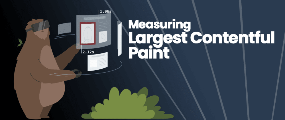 Cover image for Measuring Largest Contentful Paint