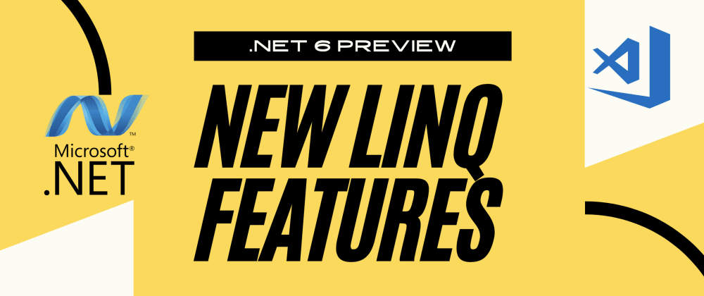 Cover image for .NET 6 LINQ New Features