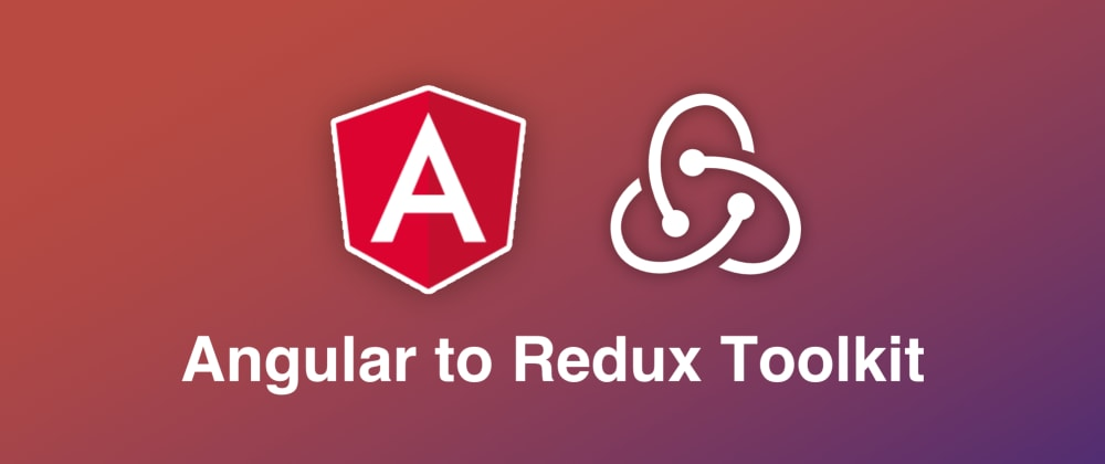Cover image for Angular Developer discovers Redux-Toolkit