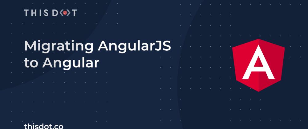 Migrating AngularJS to Angular