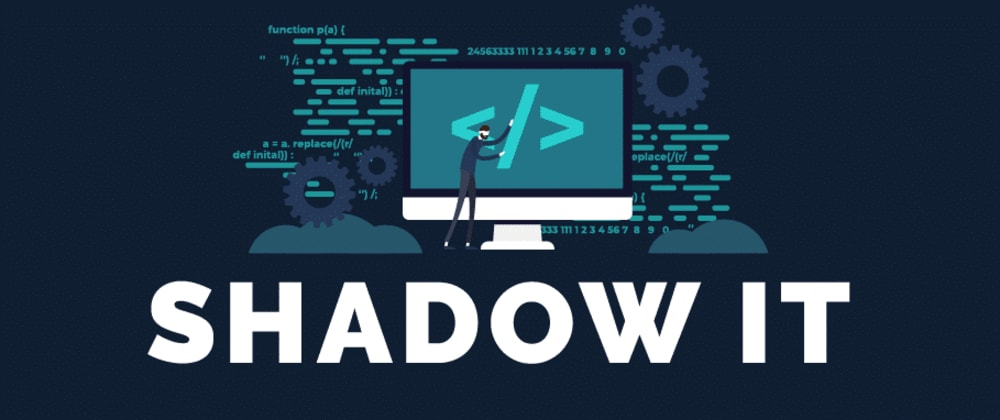Cover image for Five Ways to Reduce Shadow IT Risks in the Age of Remote Work