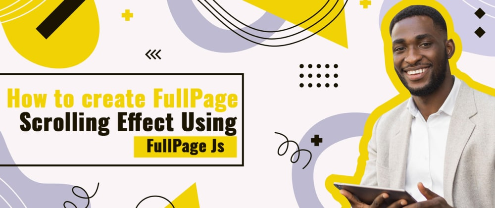 Cover image for How To Create Full Page Scrolling Effect Using JavaScript