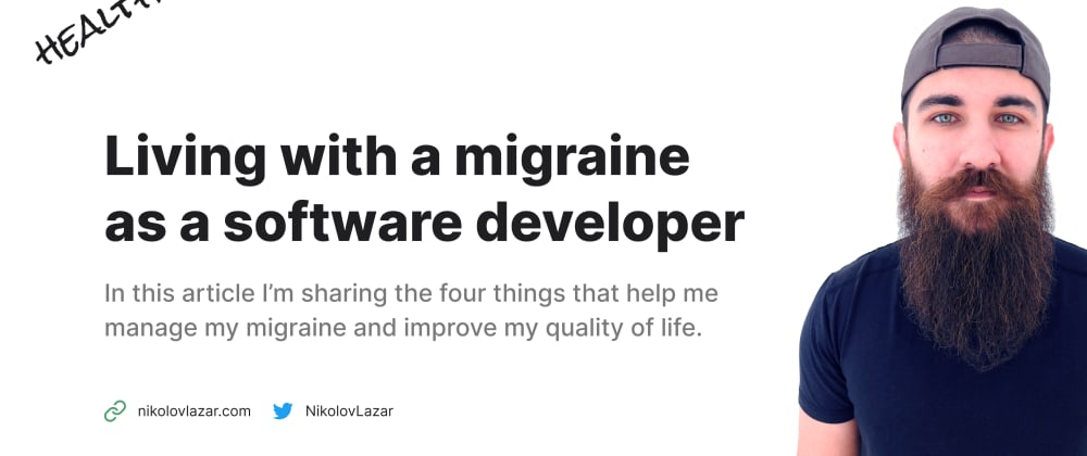 Cover image for Living with a migraine as a software developer